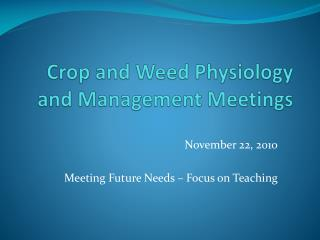 Crop and Weed Physiology and Management Meetings