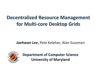Decentralized Resource Management for Multi-core Desktop  Grids