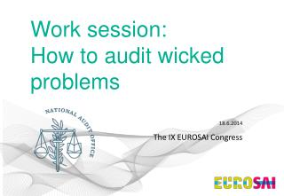 Work session:  How  to audit wicked problems