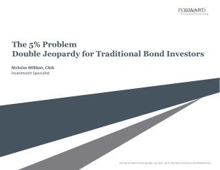 The 5% Problem Double Jeopardy for Traditional Bond Investors