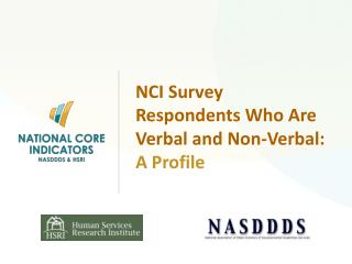 NCI Survey Respondents Who Are Verbal and Non-Verbal:  A Profile