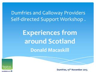 Dumfries and Galloway Providers Self-directed Support Workshop .