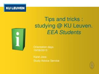 Tips  and  tricks :  studying  @ KU Leuven. EEA  Students