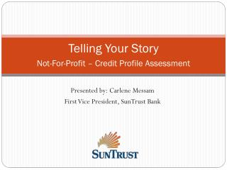 Telling Your Story  Not-For-Profit – Credit Profile Assessment
