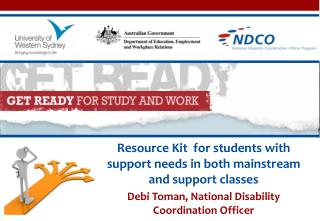 Resource Kit  for students with support needs in both mainstream and support classes  Debi Toman, National Disability C