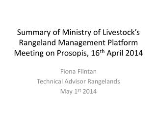 Summary of Ministry of Livestock�s Rangeland Management Platform Meeting on  Prosopis , 16 th  April 2014