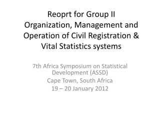 Reoprt for  Group II Organization, Management and Operation of Civil Registration & Vital Statistics systems