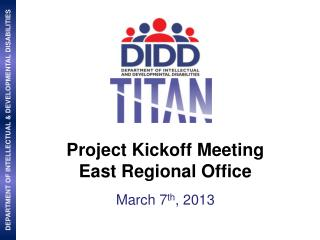 Project Kickoff Meeting East Regional Office