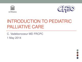 Introduction to Pediatric  Palliative Care