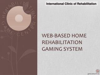 Web-Based Home Rehabilitation Gaming System