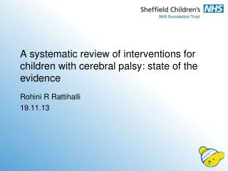 A systematic review of interventions for children with cerebral palsy: state of the evidence