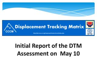 Initial Report of the DTM Assessment on  May 10