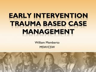 Early Intervention  Trauma Based Case Management