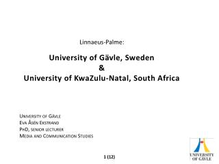 Linnaeus-Palme : University of Gävle, Sweden & University  o f KwaZulu-Natal, South Africa