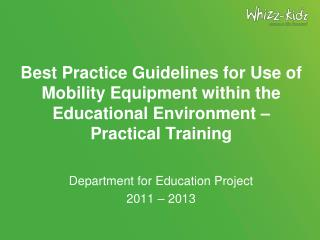 Best Practice Guidelines for Use of Mobility Equipment within the Educational Environment  –  Practical  Training