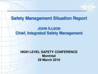 Safety Management Situation Report J OHN  I LLSON Chief, Integrated Safety Management