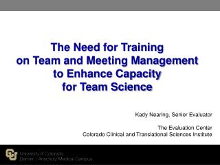 The Need for Training  on Team and Meeting Management  to Enhance Capacity  for Team Science