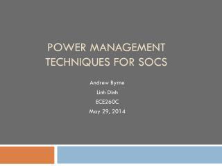 Power Management Techniques for  SoCs