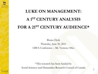 LUKE ON MANAGEMENT: A 1 ST  CENTURY ANALYSIS  FOR A 21 ST  CENTURY AUDIENCE*
