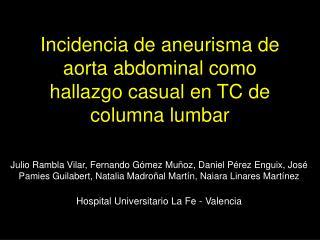 incidencia de aneurisma de aorta abdominal como hallazgo casual en tc de columna lumbar