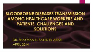 DR. SHAYMAA EL SAYED EL ARABI  APRIL 2014