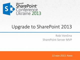 Upgrade  to SharePoint 2013
