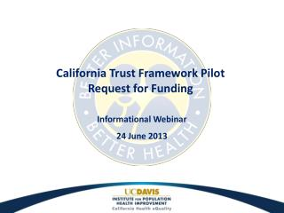 California Trust Framework  Pilot Request  for Funding