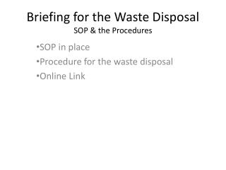 Briefing for the Waste Disposal  SOP & the Procedures