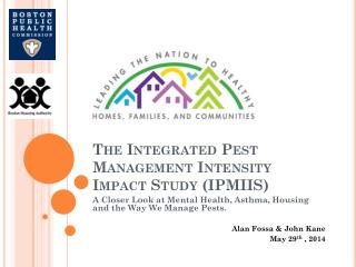 The Integrated Pest Management Intensity Impact Study (IPMIIS)
