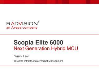 Scopia Elite 6000 Next Generation Hybrid MCU