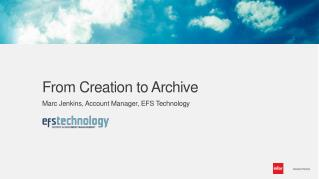 From Creation to Archive