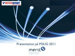 Præsentation på  M3UG 2011