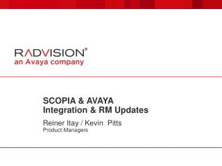 SCOPIA & AVAYA  Integration & RM Updates