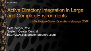 Active Directory Integration in Large and Complex Environments