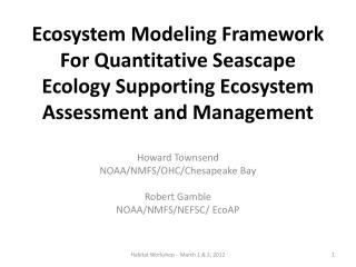 Ecosystem Modeling Framework For Quantitative Seascape Ecology Supporting Ecosystem Assessment and Management