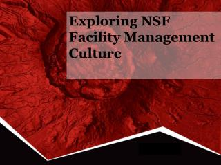 Exploring NSF Facility Management Culture
