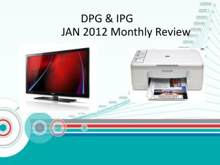 DPG & IPG      JAN 2012  Monthly Review