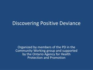 Discovering Positive Deviance