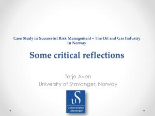 Case  Study  in  Successful  Risk Management – The Oil and Gas Industry in Norway  Some critical reflections