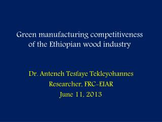 Green  manufacturing competitiveness of the Ethiopian wood  industry