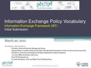 Information Exchange Policy Vocabulary Information Exchange Framework (IEF) Initial Submission