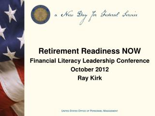 Retirement Readiness NOW  Financial Literacy Leadership  Conference October 2012 Ray  Kirk