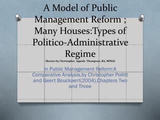 In Public Management Reform:A Comparative Analysis,by Christopher Pollitt and Geert Bouckaert(2004),Chapters Two and Th