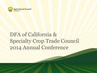 DFA of California &  Specialty Crop Trade Council  2014 Annual Conference