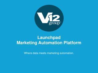 Launchpad  Marketing Automation Platform