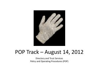 POP Track – August  14,  2012
