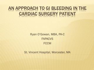 An Approach to GI Bleeding in the Cardiac Surgery patient