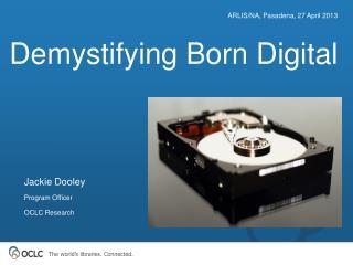 Demystifying Born Digital