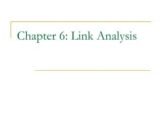 chapter 6: link analysis