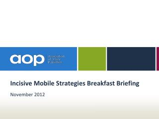 Incisive  Mobile Strategies Breakfast Briefing